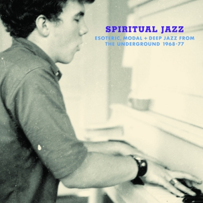 Various – Spiritual Jazz: 'Esoteric, modal and deep jazz from the undergound, 1968-77′