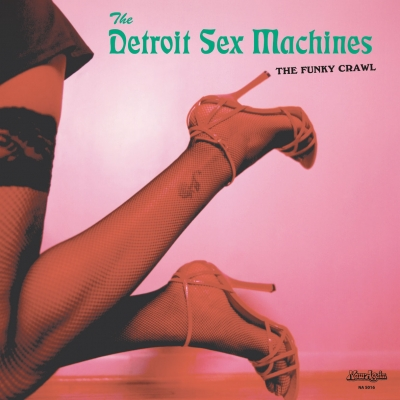 Detroit Sex Machines – The Funky Crawl