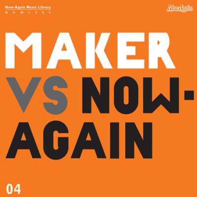 Maker – Maker Vs. Now-Again