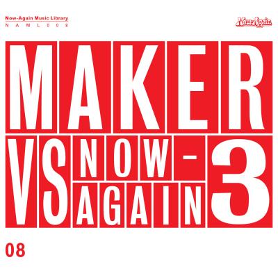 Maker – Maker Vs. Now-Again 3