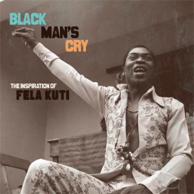 Various: Black Man's Cry – The Inspiration of Fela Kuti