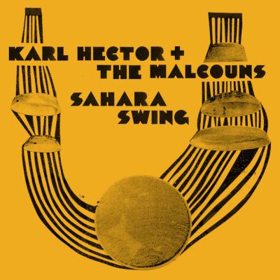 Karl Hector & The Malcouns – Sahara Swing