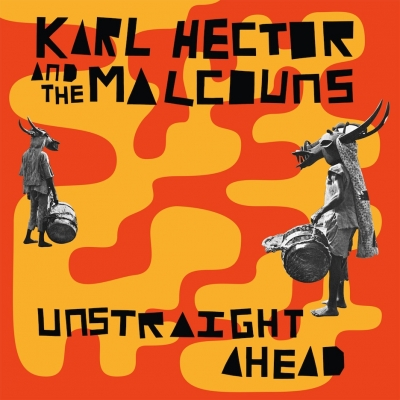 Karl Hector & The Malcouns – Unstraight Ahead