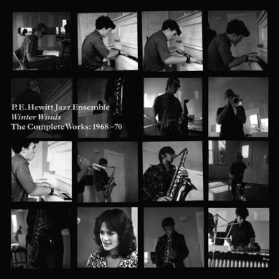 P.E. Hewitt Jazz Ensemble – Winter Winds, The Complete Works: 1968-70.